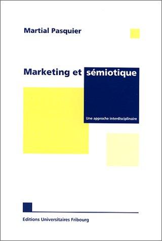 MARKETING ET SEMIOTIQUE UNE APPROCHE INTERDISCIPLINAIRE: M. Pasquier