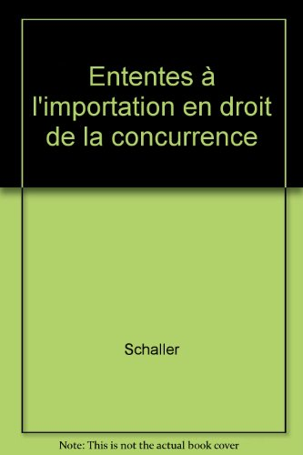 Ententes a l'importation en droit de la concurrence (les)
