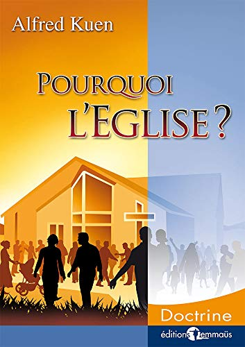 Pourquoi l' Eglise? (Cahiers Emmaus. Serie Ekklesia) (French Edition) (2828700232) by Kuen, Alfred