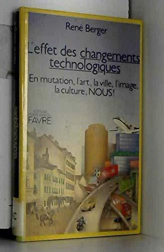 L'effet des changements technologiques: En mutation, l'art,: Rene Berger