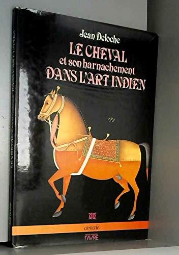 Le cheval et son harnachement dans l'art: Deloche Jean