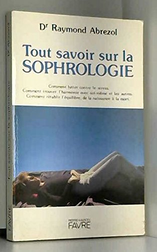 9782828902766: Tout savoir sur la sophrologie