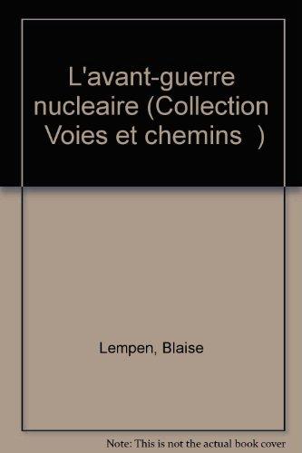 """L'avant-guerre nucleaire (Collection """"Voies et chemins"""") (French Edition): Lempen, ..."""