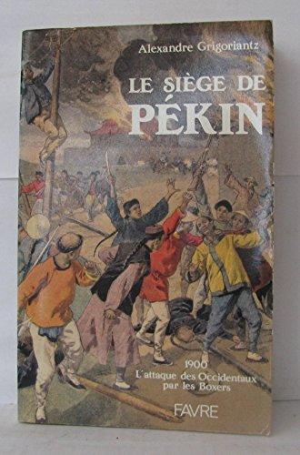 9782828903794: Le si�ge de P�kin : 1900, l'attaque des occidentaux par les boxers