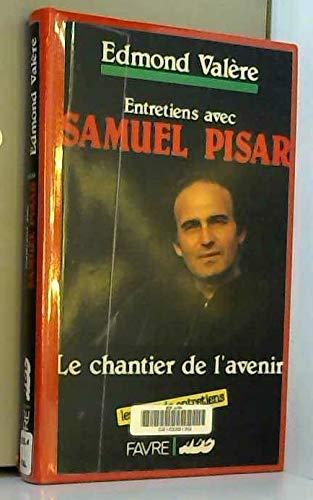 9782828903923: Le Chantier de l'avenir. Entretiens avec Samuel Pisar