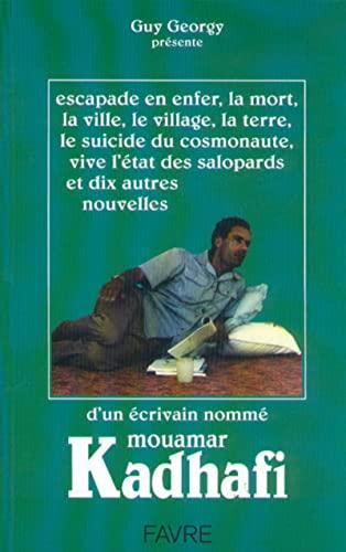 Escapade en enfer et autres nouvelles (French Edition) (9782828905040) by Muammar Qaddafi
