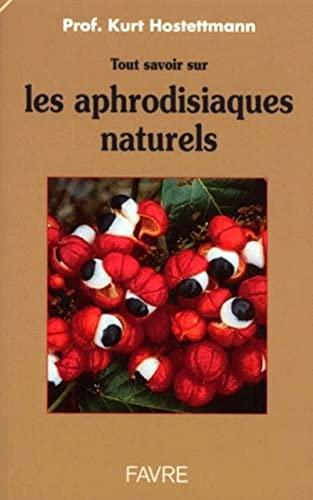 9782828906252: Tout savoir sur les aphrodisiaques naturels