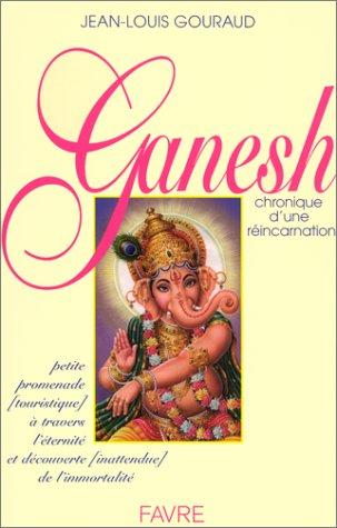 9782828906450: Ganesh. Chronique d'une réincarnation