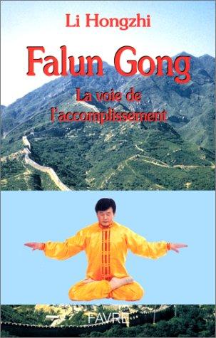 Falun Gong. La voie de l'accomplissement: Hongzhi, Li