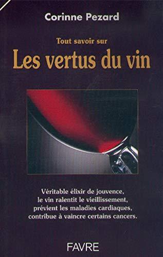 9782828906528: Tout savoir sur les vertus du vin