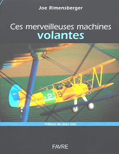 9782828907150: Ces merveilleuses machines volantes (French Edition)