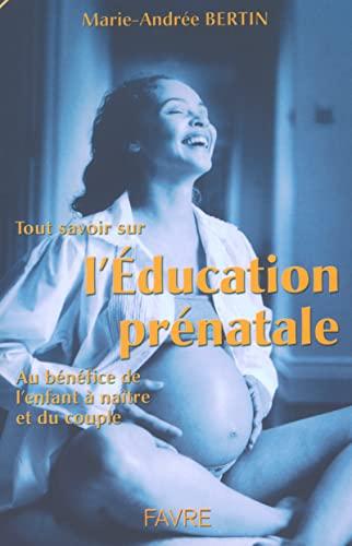 9782828907167: Tout savoir sur l'éducation prénatale