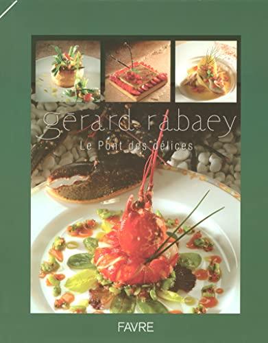 GERARD RABAEY ; LE PONT DES DELICES: RABAEY, GERARD
