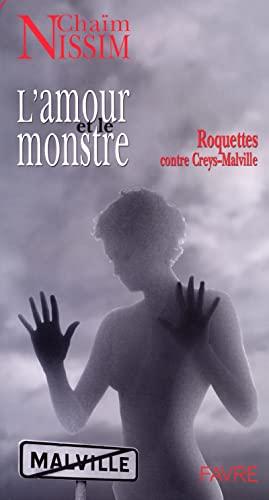 9782828907822: L'Amour et le Monstre Roquettes Contre Creys- Malville