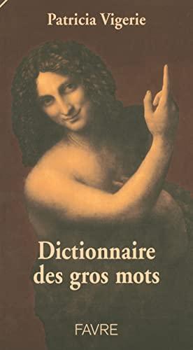 9782828907983: Dictionnaire des gros mots