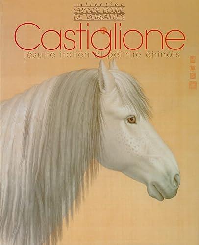 Castiglione. Jésuite italien et peintre chinois. Giuseppe: Cartier, Gouraud, Lejeune