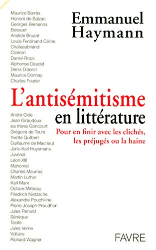 9782828908546: L'antisémitisme en littérature : Pour en finir avec les clichés, les préjugés ou la haine