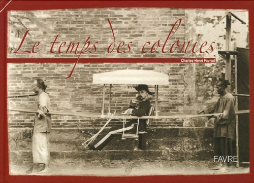 Le temps des colonies (French Edition): Charles-Henri Favrod