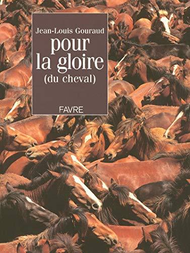 Pour la gloire (du cheval) (French Edition): Jean-Louis Gouraud