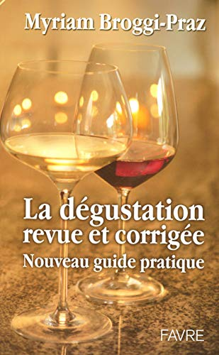 La dégustation revue et corrigée: Broggi-Praz, Myriam