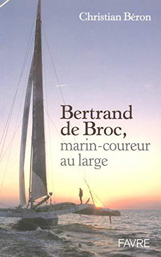 9782828909802: Bertrand de Broc : Marin-coureur au large