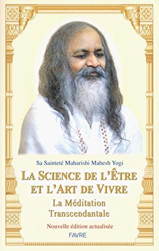 La science de l'être et l'art de vivre la méditation transcendantale: ...