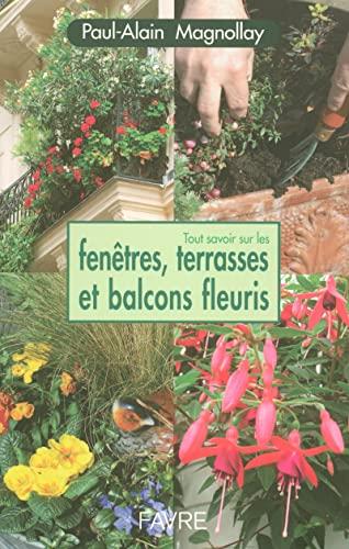 9782828910037: Tout savoir sur les fenêtres, terrasses et balcons fleuris
