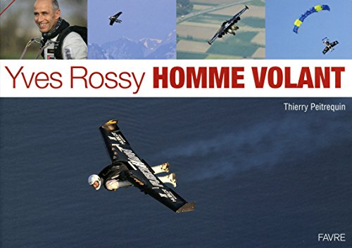 Yves Rossy, homme volant: Thierry Peitrequin