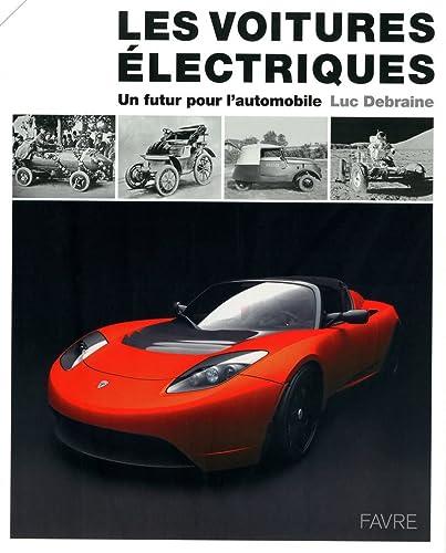 9782828910662: Les voitures électriques : Un futur pour l'automobile