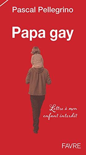 9782828910860: Papa gay : Lettre � mon enfant interdit