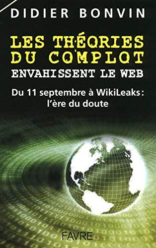 9782828911522: LES THEORIES DU COMPLOT ENVAHISSENT LE WEB