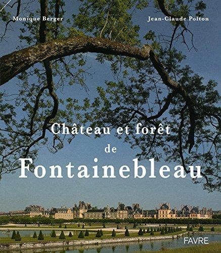 9782828911867: Château et forêt de Fontainebleau