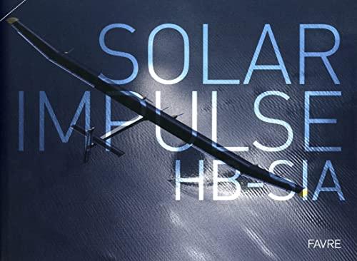 Solar impulse HB-Sia: Jacques-Henri & PICCARD, Bertrand ADDOR