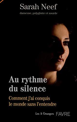 9782828912468: Au rythme du silence : Comment j'ai conquis le monde sans l'entendre