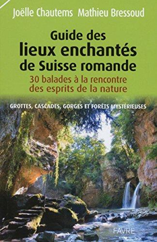 9782828913281: Guide des lieux enchant�s de Suisse romande