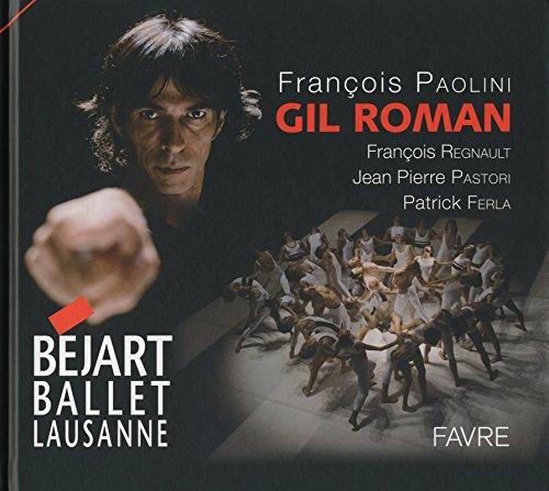 Gil roman (Bejart ballet): François Paolini, François Régnault, Jean-Pierre Pastori, Patrick Ferla