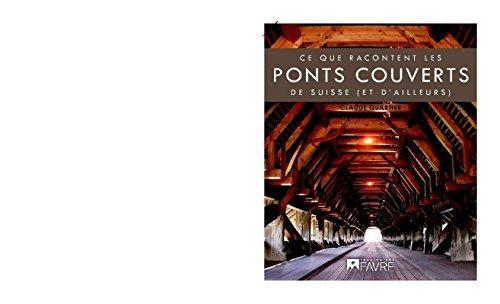 Ce que racontent les ponts couverts: Quartier Claude