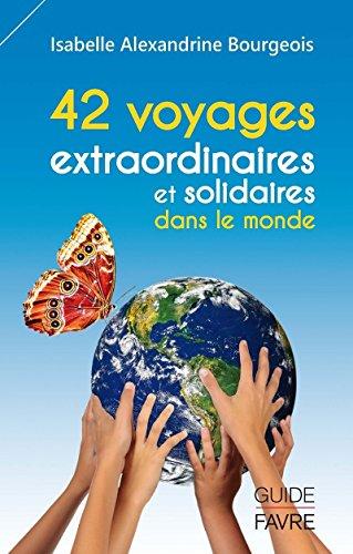 9782828913748: 42 voyages extraordinaires et solidaires dans le monde