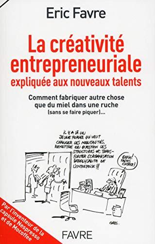 9782828913809: La créativité entrepreneuriale expliquée aux nouveaux talents