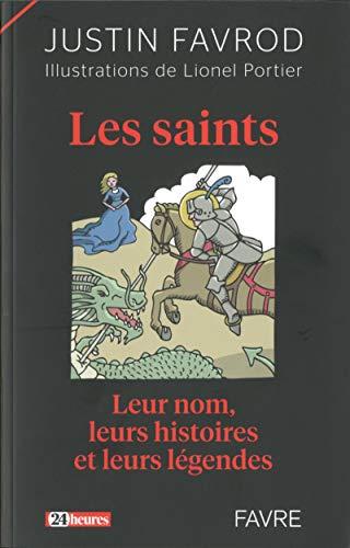 9782828914424: Les Saints Leur nom, leurs histoires et leurs l�gendes