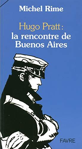 Hugo Pratt : la rencontre de Buenos: RIME (Michel)