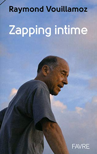 Zapping intime: Vouillamoz, Raymond