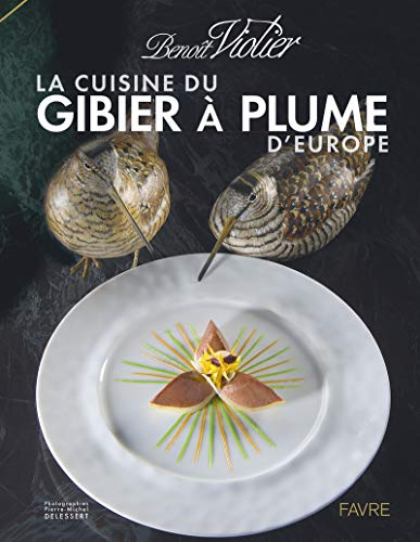 9782828914967: La cuisine du gibier à plume d'Europe