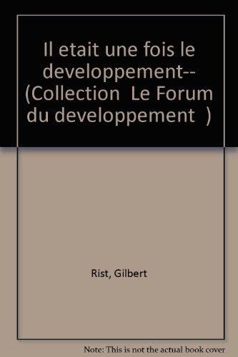 """9782829000843: Il était une fois le développement-- (Collection """"Le Forum du développement"""") (French Edition)"""