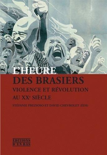 9782829003837: L'heure des brasiers : Violence et révolution au XXe siècle