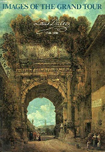 Louis Ducros 1748 - 1810 Images of the grand tour