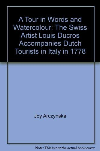 A Tour in Words and Watercolour: The Swiss Artist Louis Ducros Accompanies Dutch Tourists in Italy ...