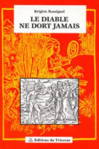 Le diable ne dort jamais: XVIe-XVIIe siècles: Rossignol Brigitte