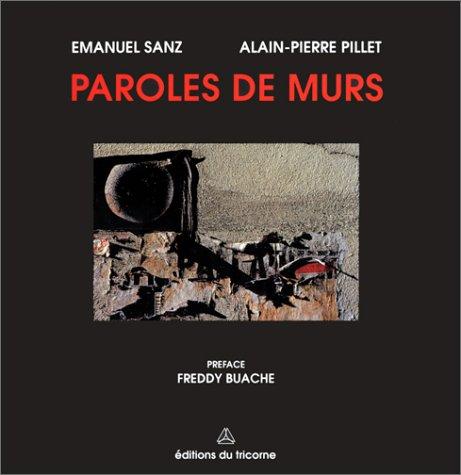 PAROLES DE MURS: SANZ, EMMANUEL ; PILLET, ALAIN-PIERRE