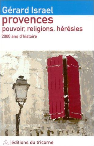 9782829302305: Provences : Pouvoir, religions, hérésies - 2000 ans d'histoire